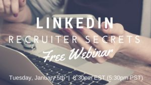 Upcoming Webinar – LinkedIn: Recruiter Secrets